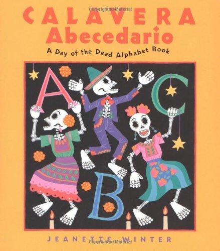 Calavera Abecedario: A Day of the Dead Alphabet Book by Jeanette Winter (2004-09-01)