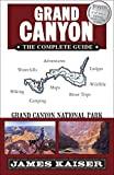 Grand Canyon: The Complete Guide: Grand Canyon National Park (Color Travel Guide) (English Edition)