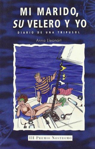 Mi marido, su velero y yo (NOSTROMO) por Anna Lleonart