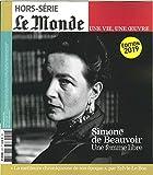 Le Monde Hs une Vie/une Oeuvre N 40 Simone de Beauvoir - Fevrier 2019 (Reedition)