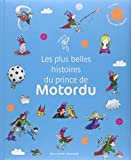 Les plus belles histoires du Prince de Motordu