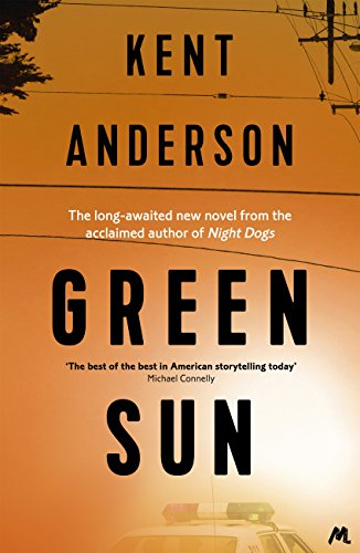 Green Sun: The new novel from 'the world's best crime writer' (English Edition) por Kent Anderson