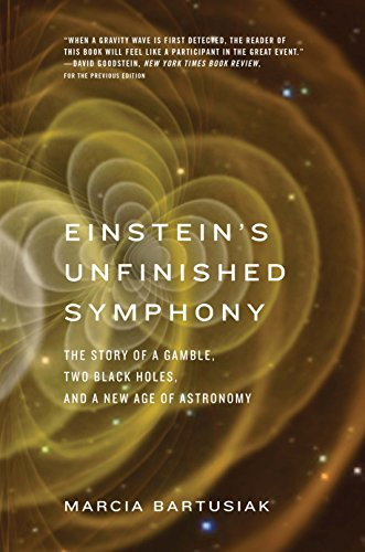 Einstein's Unfinished Symphony: The Story of a Gamble, Two Black Holes, and a New Age of Astronomy por Marcia Bartusiak