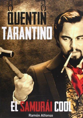 Quentin Tarantino. El Samurai Cool por Ramón Alfonso Cayón