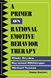 A Primer on Rational Emotive Behavior Therapy (English Edition)