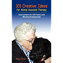 101 Creative Ideas for Animal Assisted Therapy (English Edition)