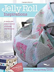 (Jelly Roll Inspirations: 12 Winning Quilts from the International Competition and How to Make Them) By Pam Lintott (Author) Paperback on (Nov , 2009)