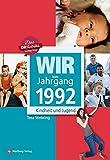 Wir vom Jahrgang 1992: Kindheit und Jugend (Jahrgangsbände)