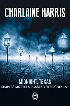 Midnight, Texas (Tome 1) - Simples mortels, passez votre chemin ! par [Harris, Charlaine]