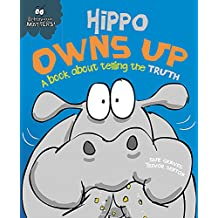 Hippo Owns Up - A book about telling the truth (Behaviour Matters)