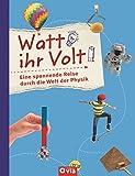 Watt ihr Volt: Eine spannende Reise durch die Welt der Physik