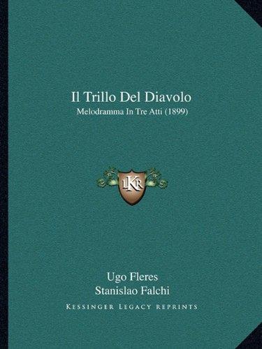 Il Trillo del Diavolo: Melodramma in Tre Atti (1899)