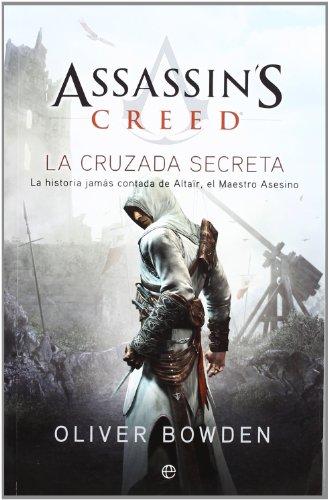 Assassin's creed. La cruzada secreta : la historia jamás contada de Altaïr, el maestro asesino