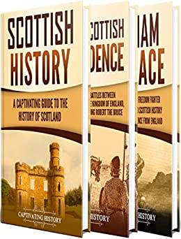 Descargar PDF Gratis History of Scotland: A Captivating Guide to Scottish History, the Wars of Scottish Independence and William Wallace