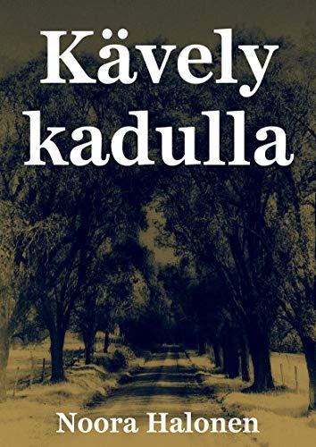 Kävely kadulla (Finnish Edition) por Noora  Halonen