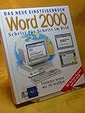 Das neue Einsteigerbuch: Word 2000, Schritt für Schritt im Bild Einfacher lernen mit 3D- Grafiken, Mit Aufbaukursen auf CD-Rom
