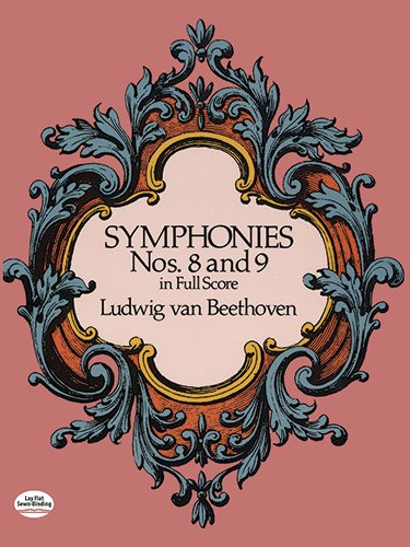 Beethoven: Symphonies Nos. 8 And 9 (Full Score) (Dover Music Scores)