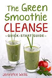 The Green Smoothie Cleanse: A Quick-Start Guide (English Edition)