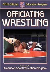 Officiating Wrestling (Officiating Sport Books) by American Sport Education Program (2005-12-07)