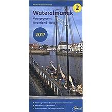 Wasseralmanak 2 2017: Vaargegevens. Nederland - Belgie. Daten für Inland Wasserwege (Vaargegevens Nederland - België)