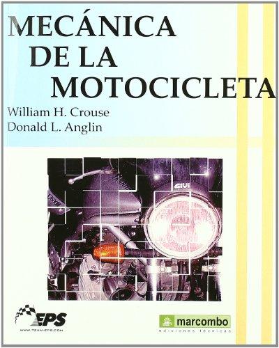 Mecánica de la Motocicleta (ACCESO RÁPIDO) por William H. Crouse
