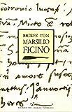 Briefe von Marsilio Ficino: Eine Auswahl aus dem ersten Buch der Briefe