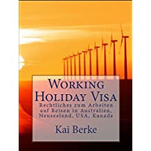 Working Holiday Visa: Rechtliches zum Arbeiten auf Reisen in Australien, Neuseeland, USA, Kanada