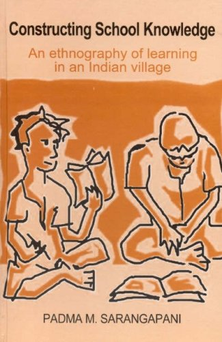Constructing School Knowledge: An Ethnography of Learning in an Indian Village