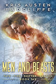 Men And Beasts (Fate Fire Shifter Dragon Book 6) by [Radcliffe, Kris Austen]