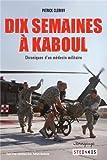 Dix semaines à Kaboul - Chroniques d'un médecin militaire