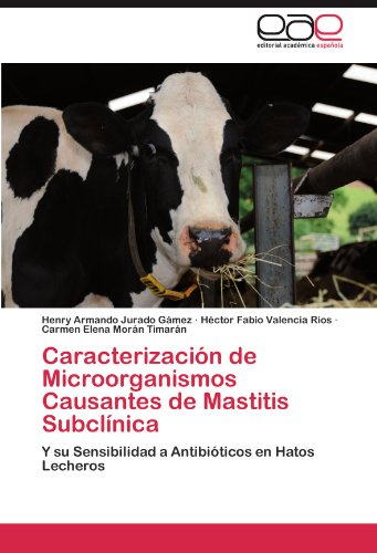 Descargar Libro Caracterización de Microorganismos Causantes de Mastitis Subclínica de Jurado Gámez Henry Armando