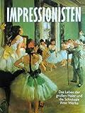 Image de Impressionisten. Das Leben der großen Maler und die Schicksale ihrer Werke