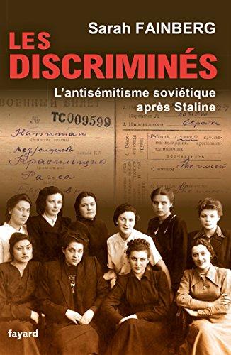 Les discriminés: L'antisémitisme soviétique après Staline