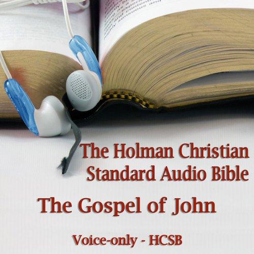 The Gospel of John: The Voice Only Holman Christian Standard Audio Bible (HCSB)  Audiolibri