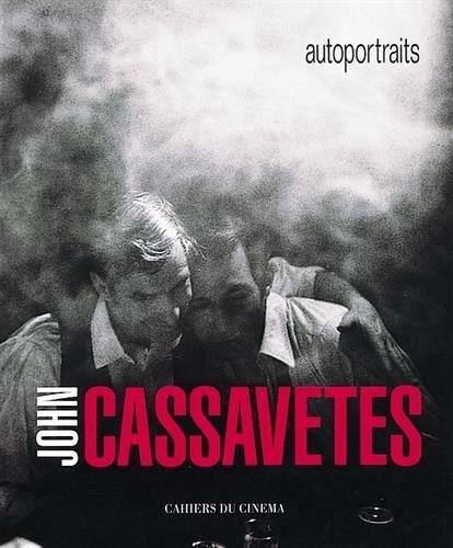 John Cassavetes : Autoportraits