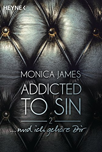 ...  und ich gehöre dir: Addicted to Sin (2) (Addicted to Sin-Serie, Band 2)
