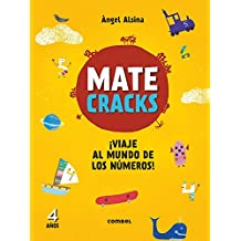 Matecracks ¡Viaje al mundo de los numeros! 4 anos/ Matecracks Journey to the World of Numbers! 4 Years