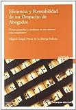Eficiencia y rentabilidad de un despacho de abogados - Firmas pequeñas y medianas en un entorno más competitivo (Gestión de Despachos)