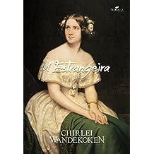 A Estrangeira (O Quarteto do Norte Livro 1) (Portuguese Edition)
