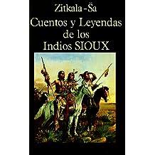 Cuentos y Leyendas de los Indios Sioux (Libros de los Malos Tiempos)
