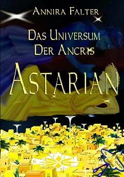 Astarian - Das Universum der Ancris von [Falter, Annira]