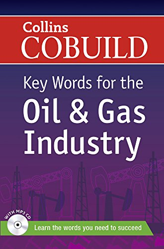 Key Words for the Oil and Gas Industry: B1+ (Collins COBUILD Key Words)