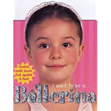 I Want To Be A...: Ballerina by Roger Priddy (2002-10-04)