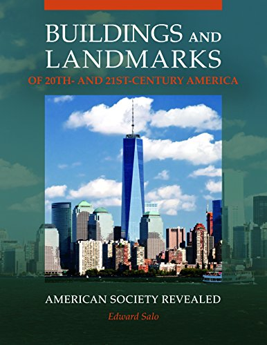 buildings-and-landmarks-of-20th-and-21st-century-america-american-society-revealed