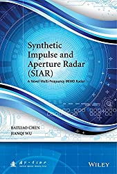 [Synthetic Impulse and Aperture Radar (SIAR): A Novel Multi-Frequency MIMO Radar] (By: Baixiao Chen) [published: April, 2014]
