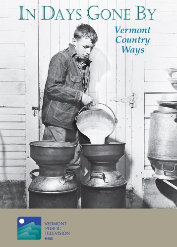 In Days Gone By: Vermont Country Ways