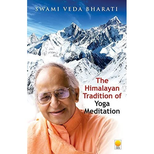 The Himalayan Tradition of Yoga Meditation by Swami Veda Bharati (2015-04-01)