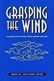 Grasping the Wind: Exploration into the Meaning of Chinese Acupuncture Point Names (Paradigm title)