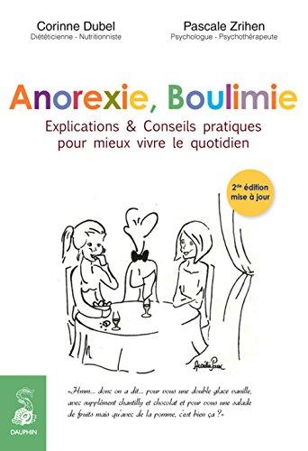 Anorexie, boulimie : Explications et conseils pratiques pour mieux vivre le quotidien