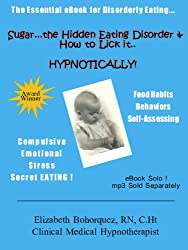 GOING SOLO ! Sugar...the Hidden Eating Disorder & How to Lick It....HYPNOTICALLY! - The Food Connection (GOING SOLO!  Sugar...the Hidden Eating Disorder & How to Lick It.... HYPNOTICALLY! Book 1)